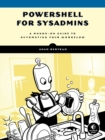 Powershell For Sysadmins : Workflow Automation Made Eas - Book