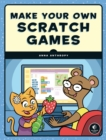 Make Your Own Scratch Games - Book