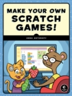 Make Your Own Scratch Games! - eBook