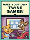 Make Your Own Twine Games! - eBook