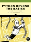 Beyond The Basic Stuff With Python : Best Practices for Writing Clean Code - Book