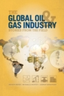 The Global Oil and Gas Industry : Case Studies from the Field - Book