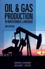 Oil & Gas Production In Nontechnical Language - Book