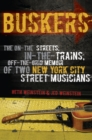 Buskers : The On-the-Streets, In-the-Trains, Off-the-Grid Memoir of Two New York City Street Musicians - eBook