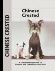 Chinese Crested : A Comprehensive Guide to Owning and Caring for Your Dog - eBook