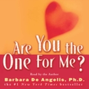 Are You the One for Me? : Knowing Who's Right and Avoiding Who's Wrong - eAudiobook