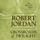 Crossroads of Twilight : Book Ten of 'The Wheel of Time' - eAudiobook
