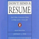 Don't Send a Resume : And Other Contrarian Rules to Help Land a Great Job - eAudiobook