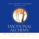 Emotional Alchemy : How the Mind Can Heal the Heart - eAudiobook