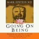 Going On Being : Buddhism and the Way of Change--A Positive Psychology for the West - eAudiobook