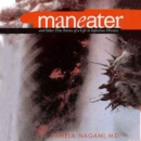 Maneater : And Other True Stories of a Life in Infectious Diseases - eAudiobook