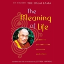 The Meaning of Life : Buddhist Perspectives on Cause and Effect - eAudiobook