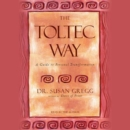 The Toltec Way : A Guide to Personal Transformation - eAudiobook