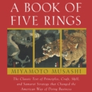 A Book of Five Rings : The Classic Text of Principles, Craft, Skill and Samurai Strategy that Changed the American Way of Doing Business - eAudiobook