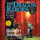 The Dragon Reborn : Book Three of 'The Wheel of Time' - eAudiobook