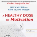 A Healthy Dose of Motivation : Includes 'The Aladdin Factor' and 'Dare to Win' - eAudiobook