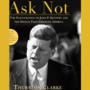 Ask Not : The Inauguration of John F. Kennedy and the Speech That Changed America - eAudiobook