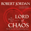 Lord of Chaos : Book Six of 'The Wheel of Time' - eAudiobook