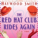 The Red Hat Club Rides Again : A Novel - eAudiobook
