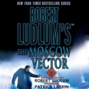 Robert Ludlum's The Moscow Vector : A Covert-One Novel - eAudiobook