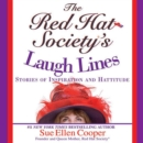 The Red Hat Society's Laugh Lines : Stories of Inspiration and Hattitude - eAudiobook