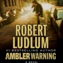 The Ambler Warning : A Novel - eAudiobook
