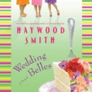 Wedding Belles : A Novel - eAudiobook