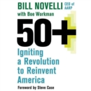 50+ : Igniting a Revolution to Reinvent America - eAudiobook