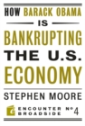 How Barack Obama is Bankrupting the U.S. Economy - eBook