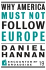 Why America Must Not Follow Europe - eBook