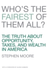 Who's the Fairest of Them All? : The Truth about Opportunity, Taxes, and Wealth in America - eBook