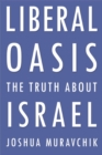 Liberal Oasis : The Truth About Israel - eBook