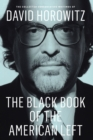 The Black Book of the American Left : The Collected Conservative Writings of David Horowitz - eBook