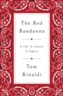 The Red Bandanna : Welles Crowther, 9/11, and the Path to Purpose - Book