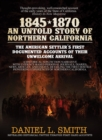 1845-1870 An Untold Story of Northern California - eBook