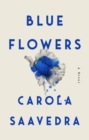 Blue Flowers : A Novel - Book