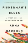 Fisherman's Blues : A West African Community at Sea - Book
