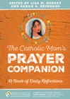 The Catholic Mom's Prayer Companion : A Book of Daily Reflections - eBook