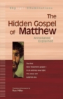 The Hidden Gospel of Matthew : Annotated and Explained - Book