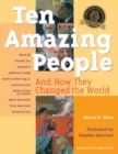Ten Amazing People : And How They Changed the World - eBook