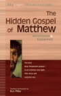 The Hidden Gospel of Matthew : Annotated and Explained - eBook