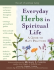 Everyday Herbs in Spiritual Life e-book : A Guide to Many Practices - eBook