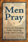 Men Pray : Voices of Strength, Faith, Healing, Hope and Courage - eBook