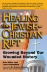 Healing the Jewish-Christian Rift : Growing Beyond Our Wounded History - eBook