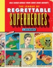 The League Of Regrettable Superheroes - Book
