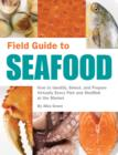Field Guide to Seafood : How to Identify, Select, and Prepare Virtually Every Fish and Shellfish at the Market - eBook