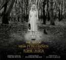 The Art of Miss Peregrine's Home for Peculiar Children : The Art of the Film - Book