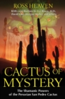 Cactus of Mystery : The Shamanic Powers of the Peruvian San Pedro Cactus - eBook