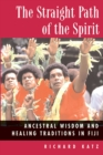 The Straight Path of the Spirit : Ancestral Wisdom and Healing Traditions in Fiji - eBook