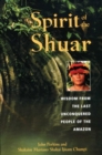 Spirit of the Shuar : Wisdom from the Last Unconquered People of the Amazon - eBook